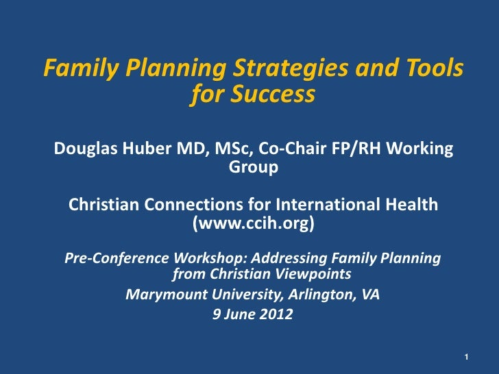 Family Planning Strategies and Tools            for SuccessDouglas Huber MD, MSc, Co-Chair FP/RH Working                  ...