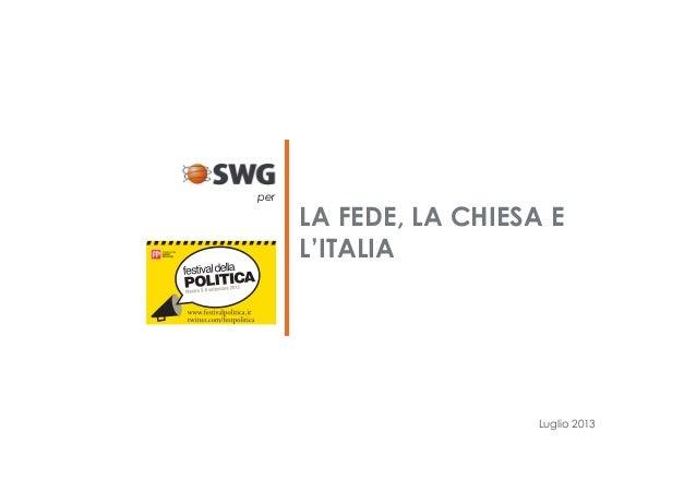 Luglio 2013 LA FEDE, LA CHIESA E L'ITALIA per