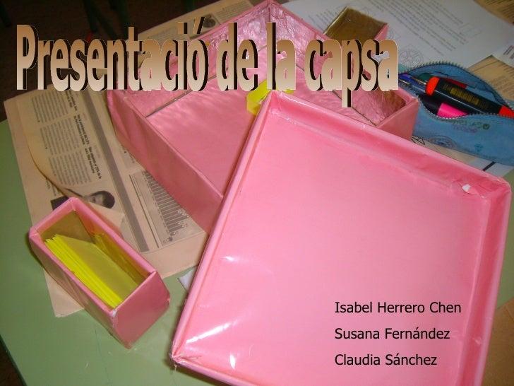 Isabel Herrero Chen Susana Fernández Claudia Sánchez