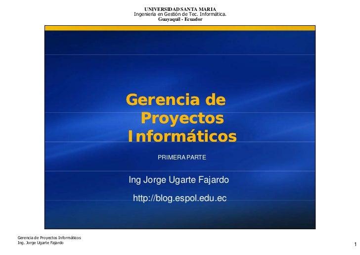 UNIVERSIDAD SANTA MARIA                                       Ingeniería en Gestión de Tec. Informática.                  ...