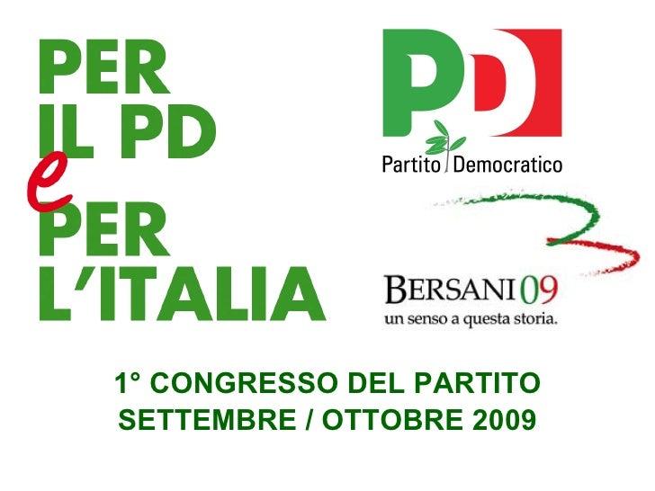 1° CONGRESSO DEL PARTITO SETTEMBRE / OTTOBRE 2009