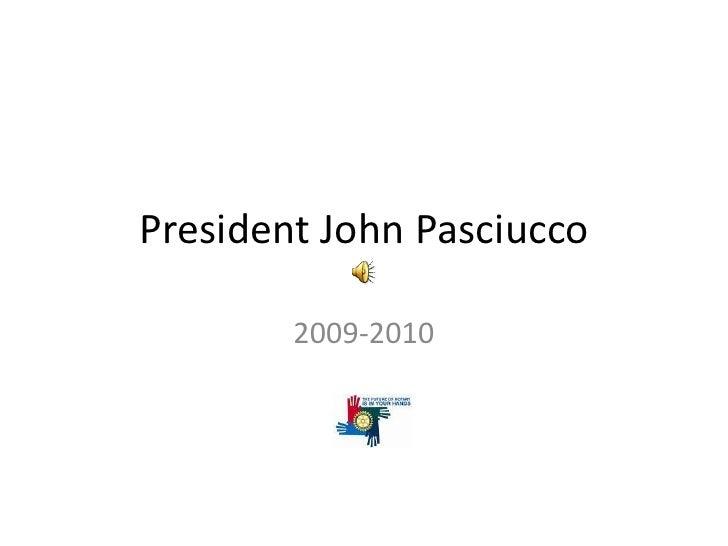 President John Pasciucco<br />2009-2010<br />