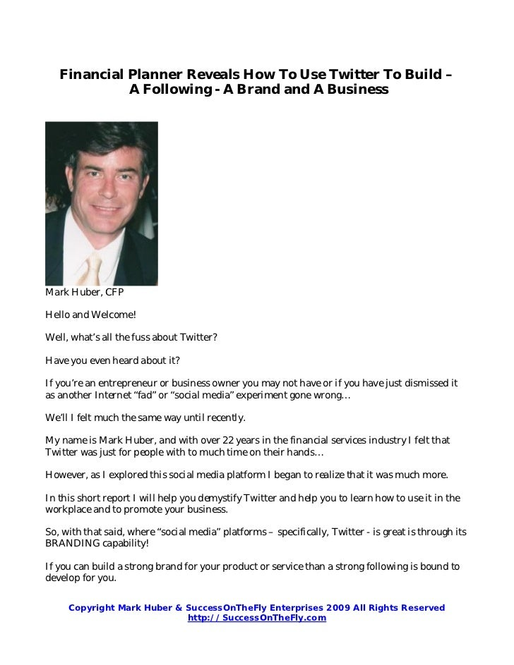 Financial Planner Reveals How To Use Twitter To Build –             A Following - A Brand and A BusinessMark Huber, CFPHel...
