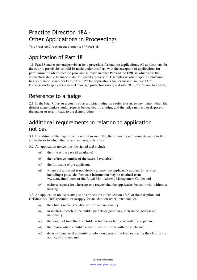 Practice Direction 18A –Other Applications in ProceedingsThis Practice Direction supplements FPR Part 18Application of Par...