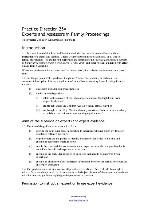 Practice Direction 25A –Experts and Assessors in Family ProceedingsThis Practice Direction supplements FPR Part 25Introduc...