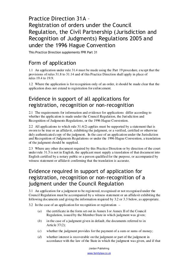 Practice Direction 31A –Registration of orders under the CouncilRegulation, the Civil Partnership (Jurisdiction andRecogni...