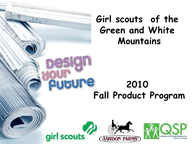 Girl scouts  of the <br />Green and White <br />Mountains<br />2010 <br />Fall Product Program<br />