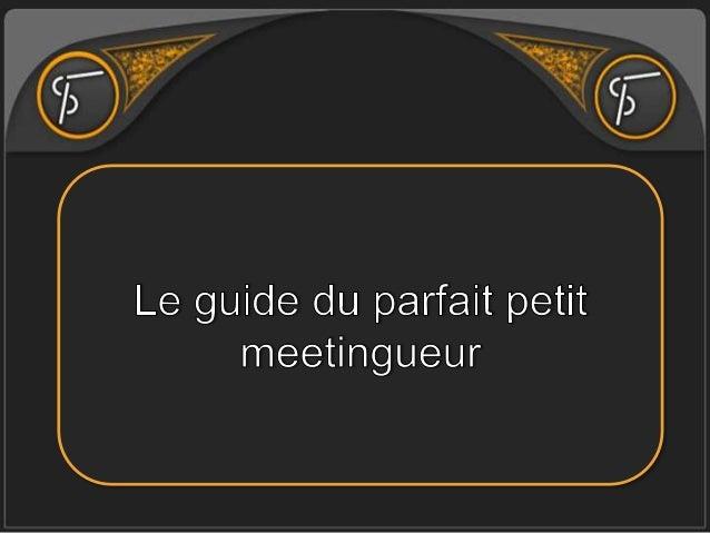 Guide du parfait petit meetingueur 2014
