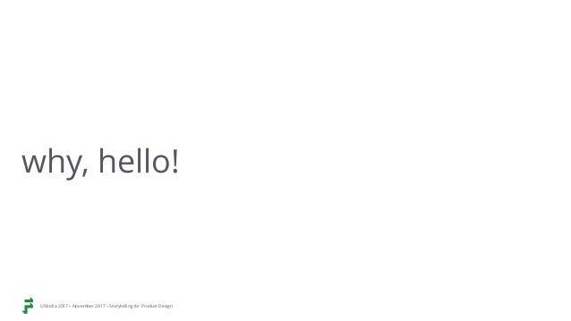 Storytelling for product design UXindia2017 Slide 2