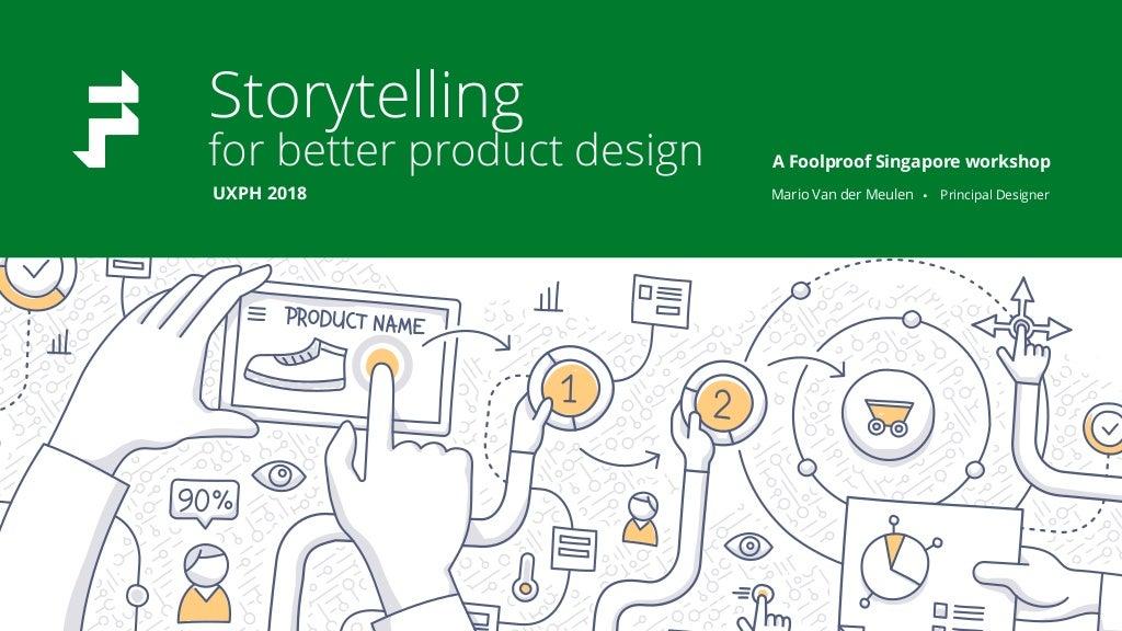 Storytelling for product design workshop @UXPH2018