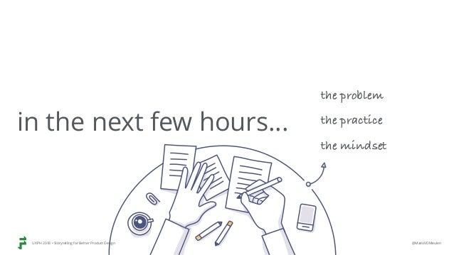 Storytelling for product design workshop @UXPH2018 Slide 3