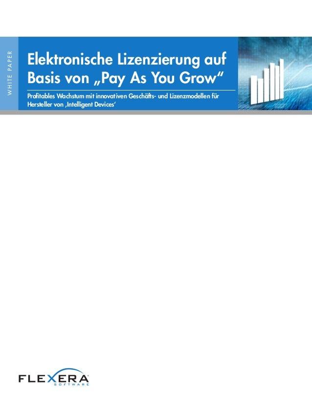 """WHITEPAPER Elektronische Lizenzierung auf Basis von """"Pay As You Grow"""" Profitables Wachstum mit innovativen Geschäfts- und ..."""