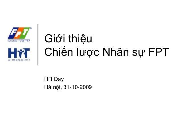 Giới thiệu  Chiến lược Nhân sự FPT  HR Day  Hà nội, 31-10-2009