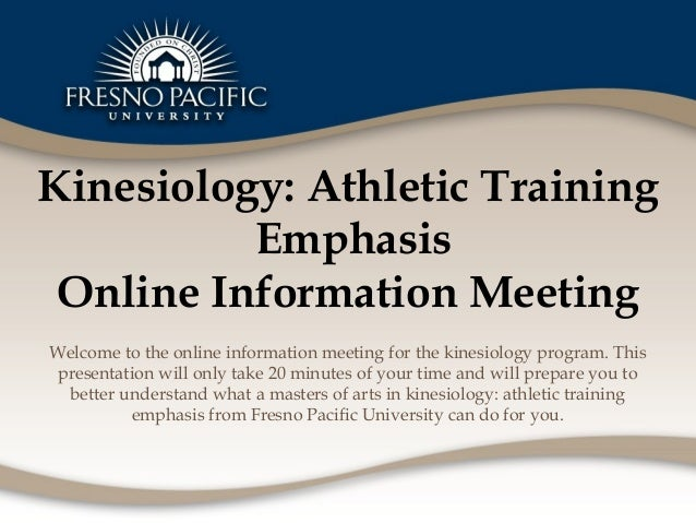 Kinesiology: Athletic Training          Emphasis Online Information MeetingWelcome to the online information meeting for t...