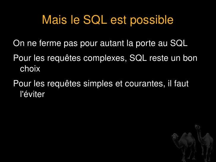 Le SQL est désormais une couche de bas niveau </li></ul>