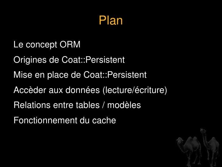 Plan <ul><li>Le concept ORM