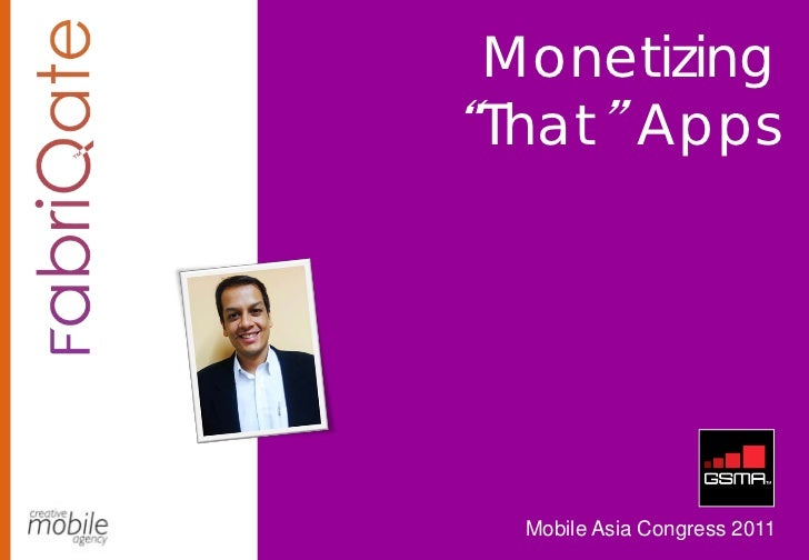"""Monetizing""""That"""" Apps  Mobile Asia Congress 2011"""