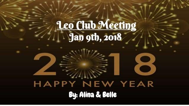 Leo Club Meeting Jan 9th, 2018 By: Alina & Belle