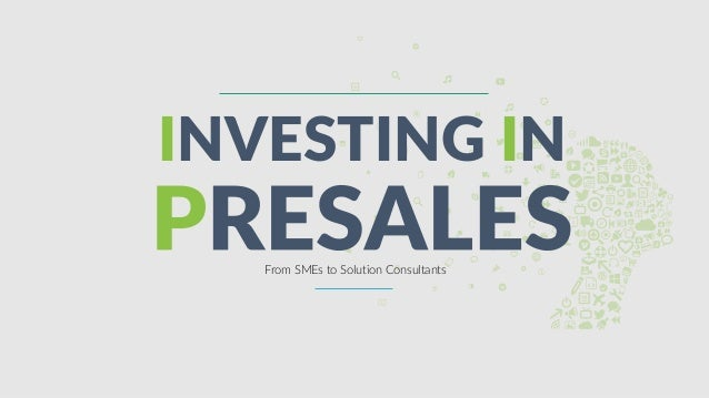 1 INVESTING IN From SMEs to Solution Consultants
