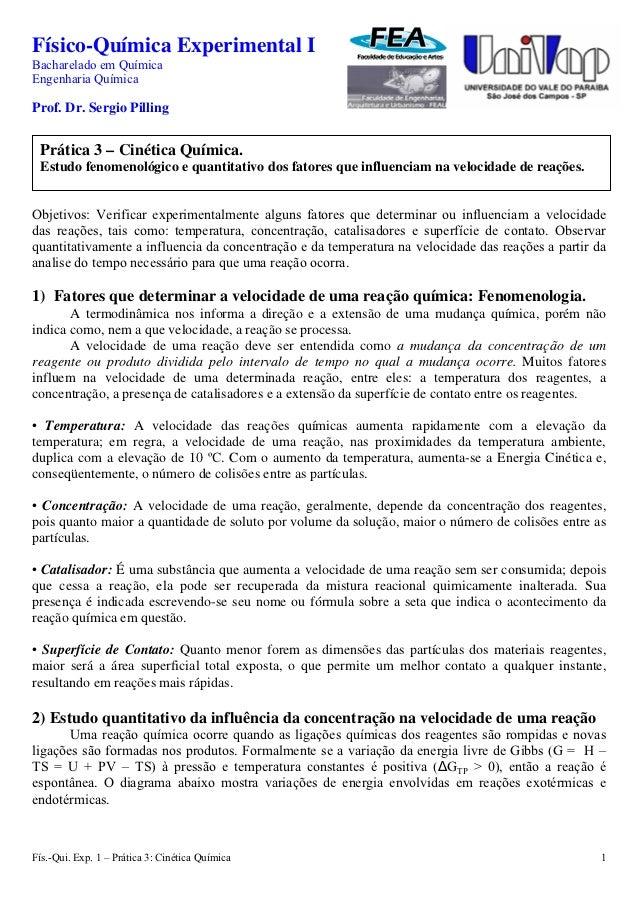 Físico-Química Experimental IBacharelado em QuímicaEngenharia QuímicaProf. Dr. Sergio Pilling Prática 3 – Cinética Química...