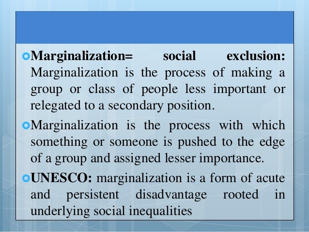 marginalisation thesis Title of thesis: from spaces of marginalization to places of participation:  indigenous articulations of the social economy in the bolivian highlands  examining.