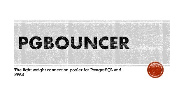The light weight connection pooler for PostgreSQL and PPAS