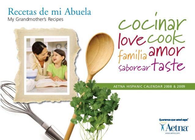 ©2008AetnaInc. 00.00.905.0A(8/08) Recetas de mi Abuela My Grandmother's Recipes AETNA HISPANIC CALENDAR 2008 & 2009 cocina...