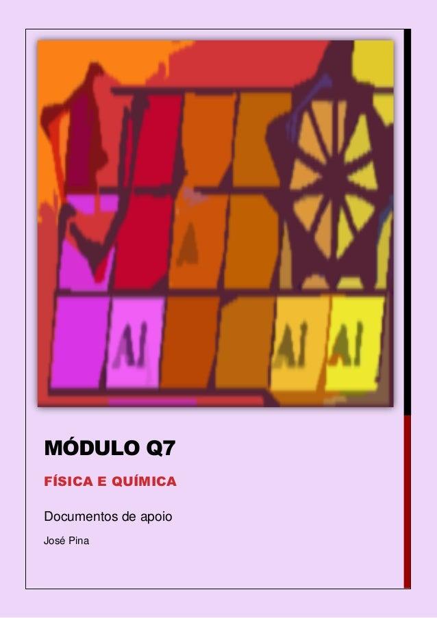 Documentos de apoio José Pina MÓDULO Q7 FÍSICA E QUÍMICA
