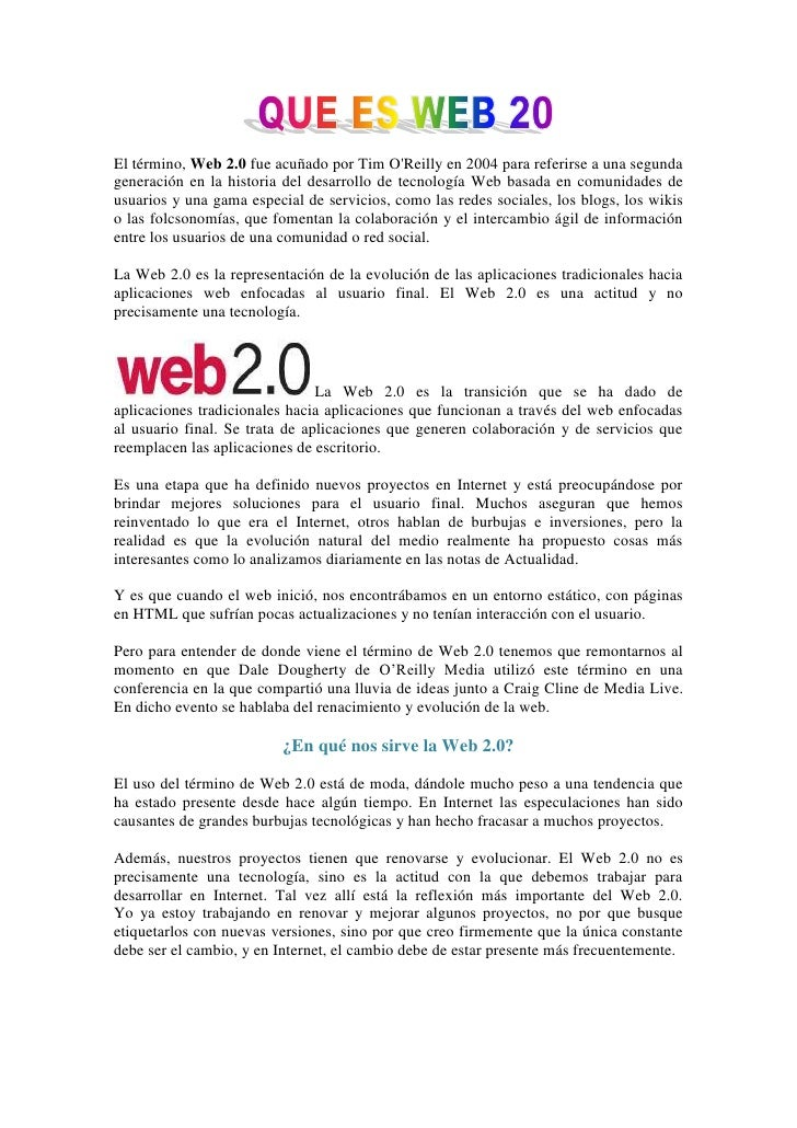 El término, Web 2.0 fue acuñado por Tim O'Reilly en 2004 para referirse a una segunda generación en la historia del desarr...
