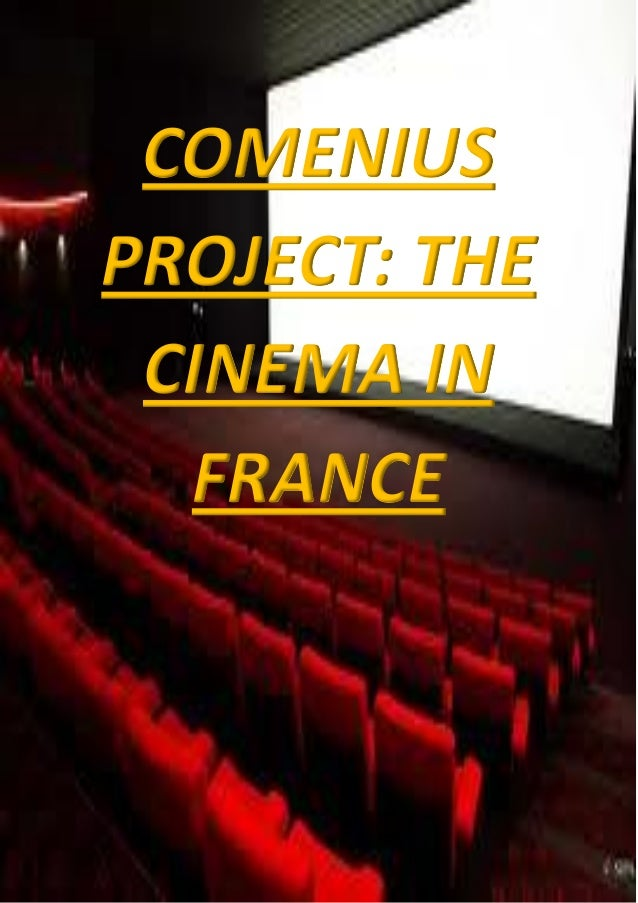COMENIUS PROJECT: THE CINEMA IN FRANCE