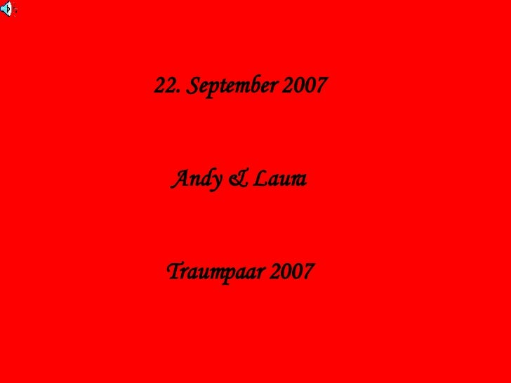 22. September 2007 Andy & Laura Traumpaar 2007