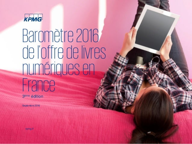 1© 2016 KPMG France. KPMG France désigne un ensemble de sociétés opérationnelles juridiquement distinctes. KPMG France est...