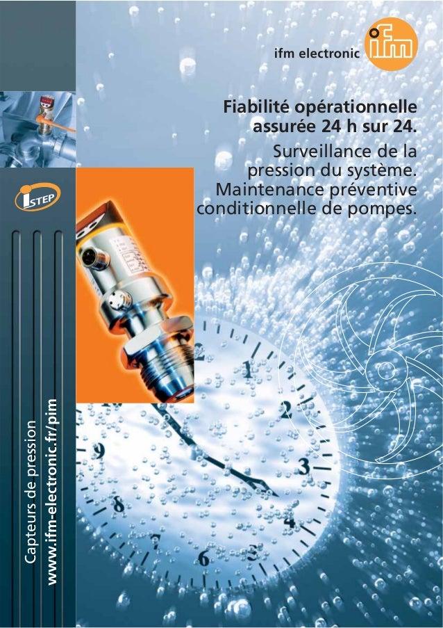 www.ifm-electronic.fr/pim Capteursdepression Fiabilité opérationnelle assurée 24 h sur 24. Surveillance de la pression du ...