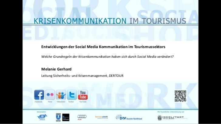 Entwicklungen der Social Media Kommunikation im TourismussektorsWelche Grundregeln der Krisenkommunikation haben sich durc...