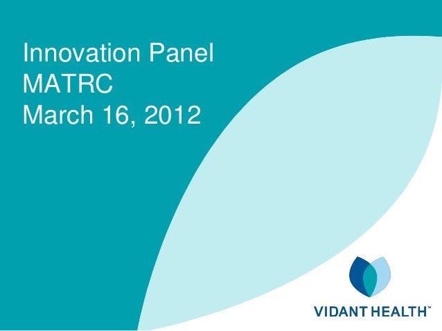 Innovation Panel MATRC March 16, 2012