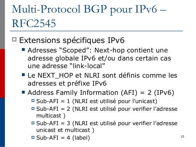 """Multi-Protocol BGP pour IPv6 – RFC2545  Extensions spécifiques IPv6  Adresses """"Scoped"""": Next-hop contient une adresse gl..."""