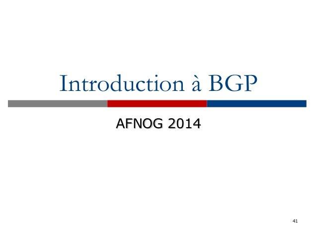 41 Introduction à BGP AFNOG 2014AFNOG 2014