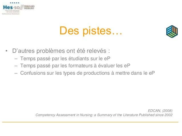 Des pistes… • D'autres problèmes ont été relevés : – Temps passé par les étudiants sur le eP – Temps passé par les formate...
