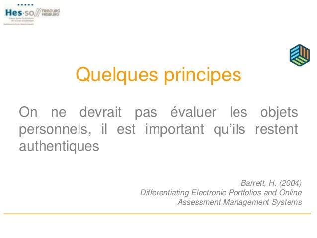 Quelques principes On ne devrait pas évaluer les objets personnels, il est important qu'ils restent authentiques Barrett, ...