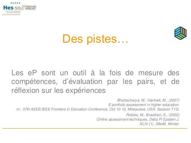 Des pistes… Les eP sont un outil à la fois de mesure des compétences, d'évaluation par les pairs, et de réflexion sur les ...