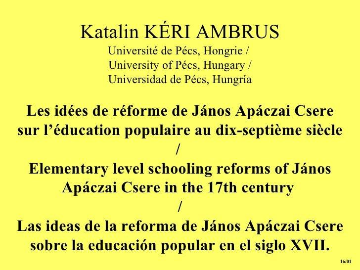 K atalin  KÉRI AMBRUS Université de Pécs, Hongrie /  University of Pécs, Hungary / Universidad de Pécs, Hungría Les idées ...