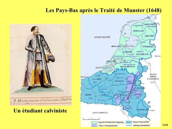 15/08 Les Pays-Bas après le Traité de Munster (1648) Un étudiant calviniste