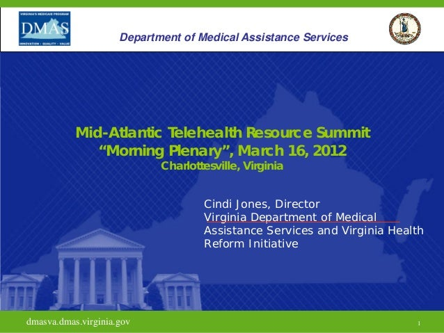 """Department of Medical Assistance Services  Mid-Atlantic Telehealth Resource Summit """"Morning Plenary"""", March 16, 2012 Charl..."""