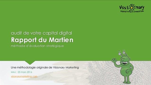 audit de votre capital digital Rapport du Martien méthode d'évaluation stratégique Une méthodologie originale de Visionary...