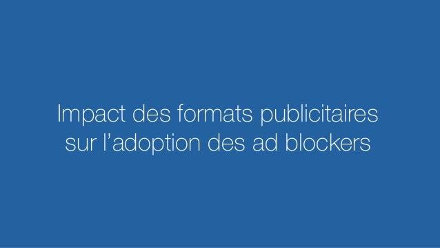 REINVENTING VIDEO ADVERTISING  Impact des formats publicitaires sur l'adoption des ad blockers