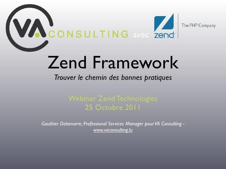 avec  Zend Framework      Trouver le chemin des bonnes pratiques             Webinar Zend Technologies                 25 ...