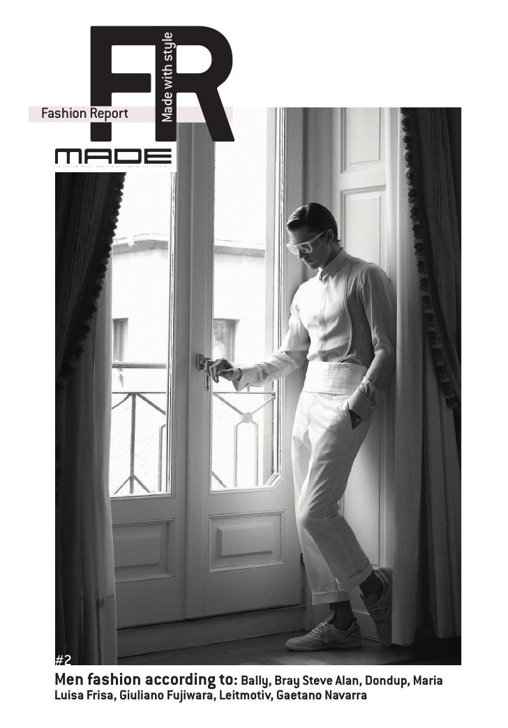 FR Fashion Report                        Made with style       #2   Men fashion according to: Bally, Bray Steve Alan, Dond...