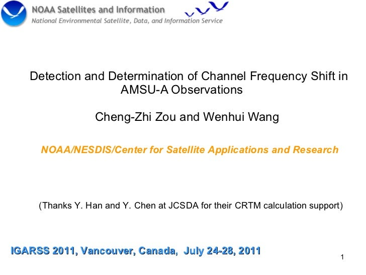 Detection and Determination of Channel Frequency Shift in AMSU-A Observations  Cheng-Zhi Zou and Wenhui Wang IGARSS 2011, ...
