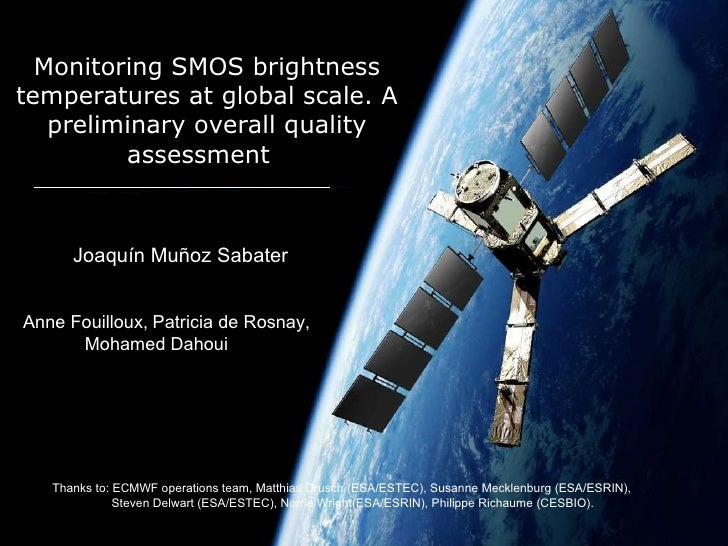 Monitoring SMOS brightness temperatures at global scale. A preliminary overall quality assessment   Thanks to: ECMWF opera...