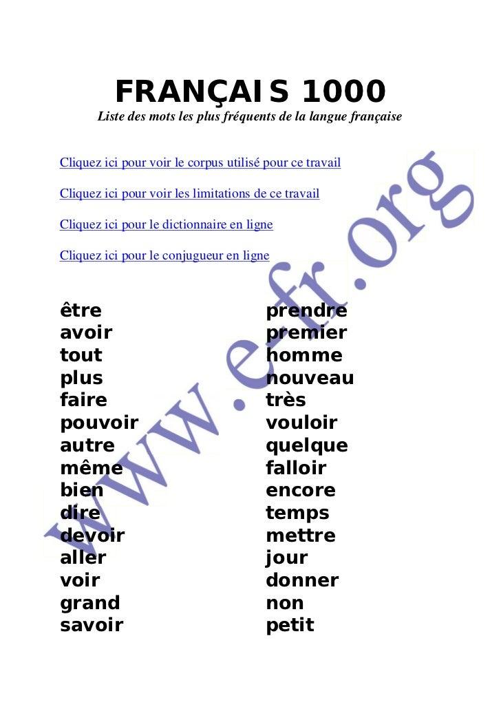 FRANÇAIS 1000       Liste des mots les plus fréquents de la langue françaiseCliquez ici pour voir le corpus utilisé pour c...